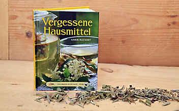 Vergessene Hausmittel – Heilung mit Pflanzenkraft